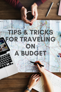 tips and tricks for traveling on a budget